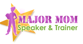 major mom speaker and trainer