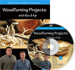 Woodturning Projects with Rex and Kip — Volume 1