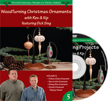 Woodturning Christmas Ornaments with Rex and Kip - DVD Volume 5