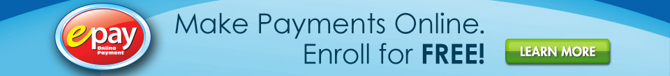 ePay - Make Payment Online. Enroll for FREE!
