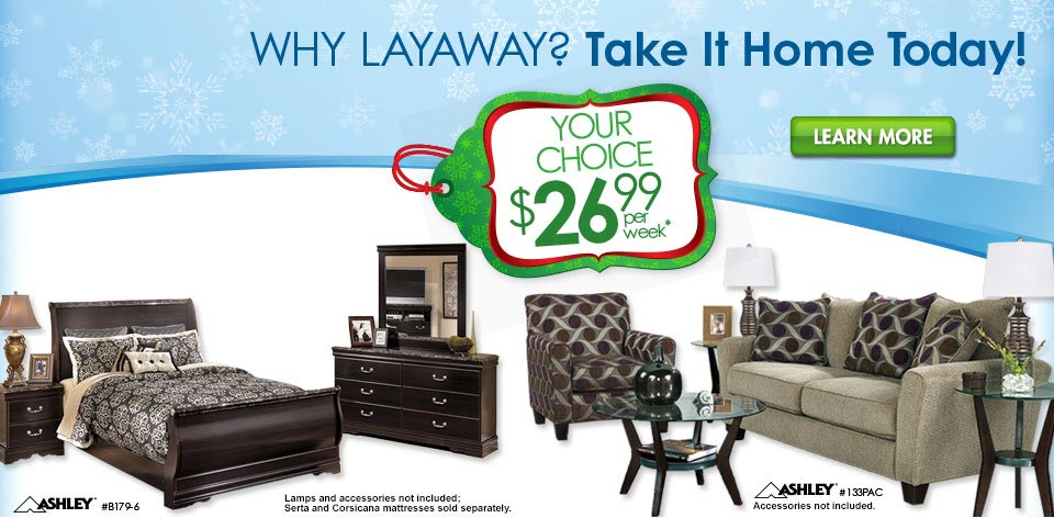 Why Layaway? Take It Home Today!