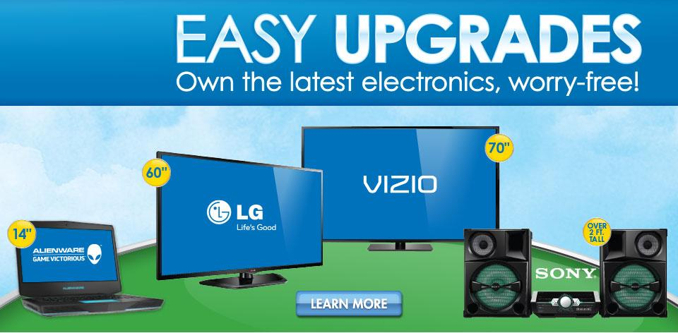 Easy Upgrades! Own the latest electronics - worry free!