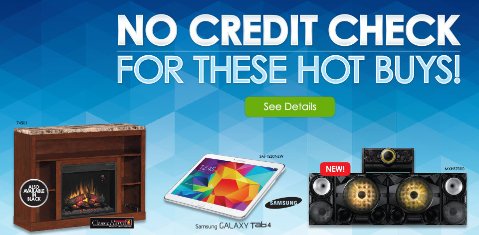 No Credit Check for These Hot Buys! Learn More