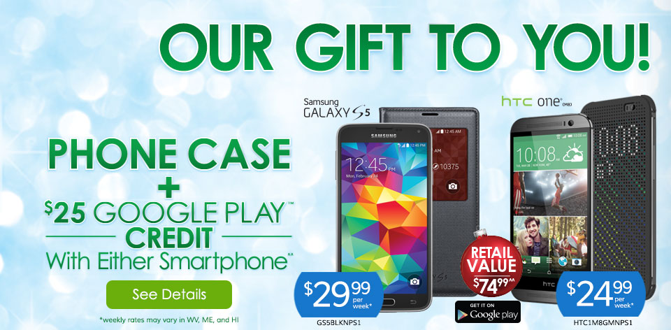 Our Gift to You - Phone Case and $25 Google Play� Credit with either Smartphone