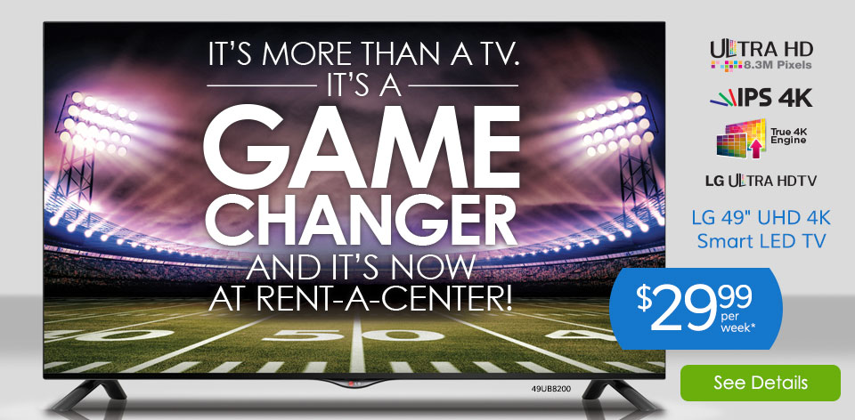 It's More Than a TV. It's a Game Changer and It's Now at Rent-A-Center! LG 49