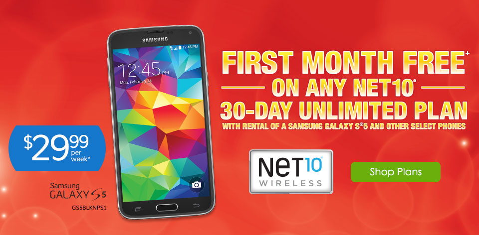 Red Hot Deals - First Month Free+ on any NET10� 30-Day Unlimited Plan with rental of a Samsung Galaxy S�5 and other select phones - shop plans >
