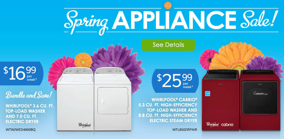 Spring Appliances Sale! Washers and Dryers - See Details