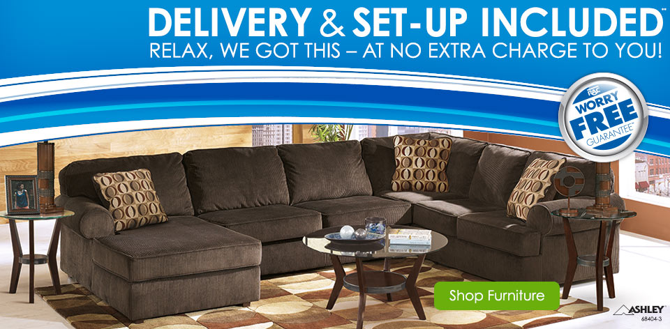 Delivery & Set-Up Included - Relax, We got this � at no extra charge to you! Shop Furniture