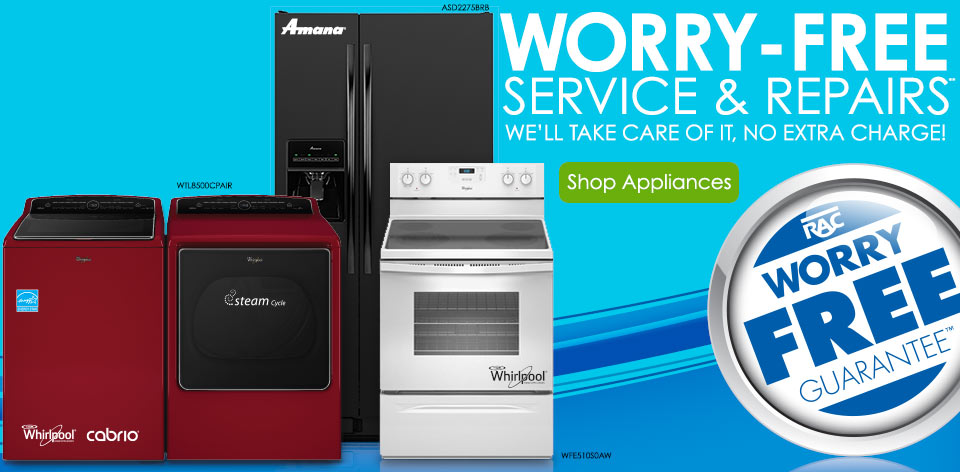 Worry-free service & repairs!** We'll take care of it at no extra charge! Shop Appliances