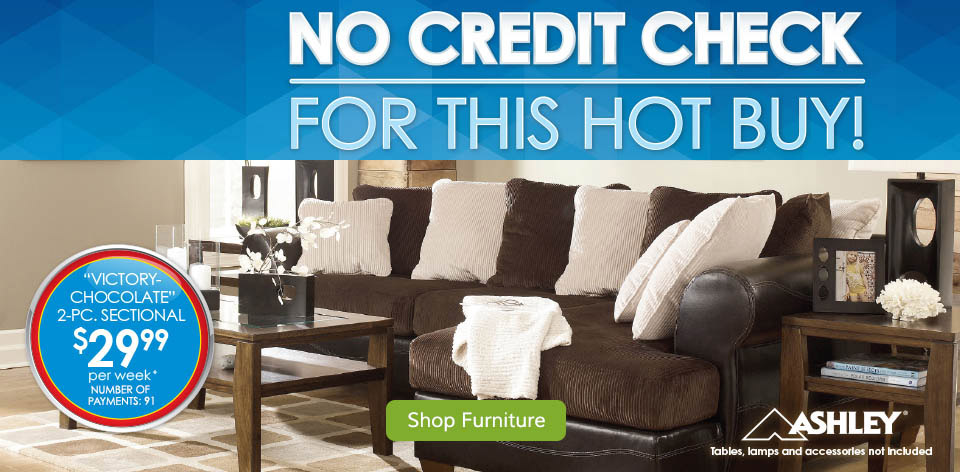 No Credit Check for This Hot Buy! Shop Furniture