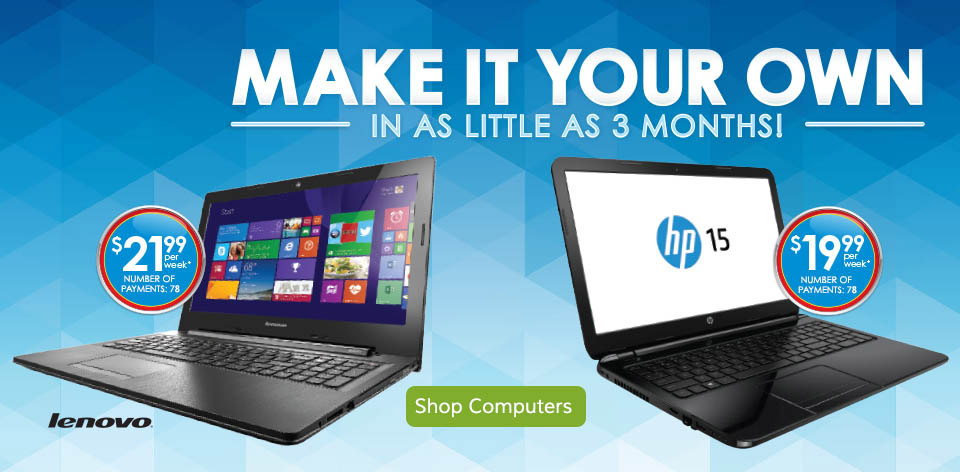 Make It Your Own in as Little as 3 Months! Shop Computers