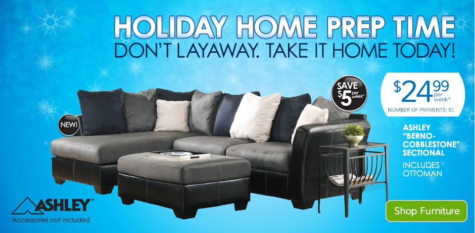 Holiday Home Prep Time. Don't Layaway. Take It Home Today! See Details