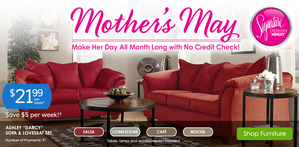 Mother's May! Make her day all month long with no credit check! Ashley