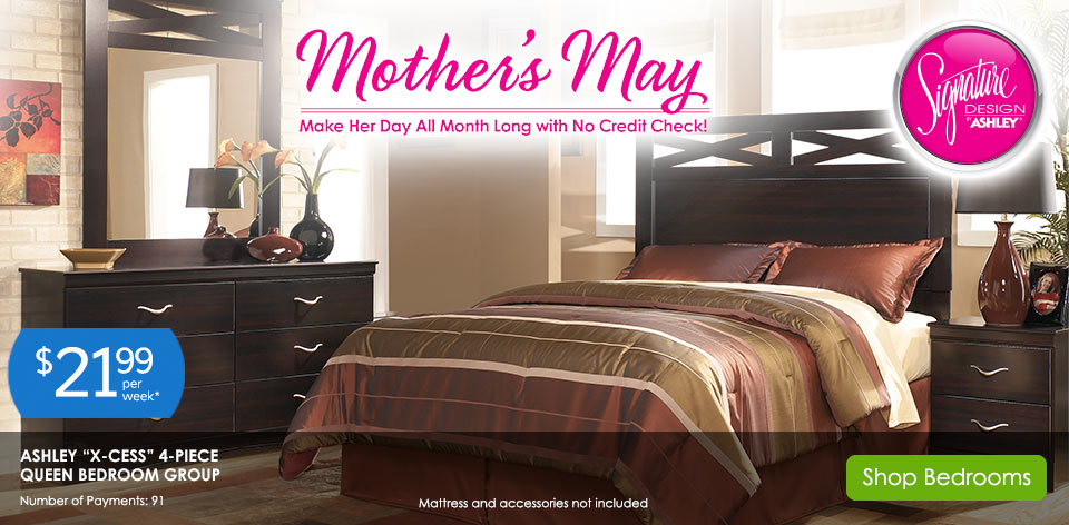 Mother's May. Make her day all month long with no credit check. Ashley