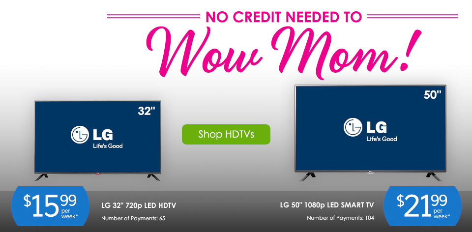 No credit needed to WOW Mom! Shop HDTVs