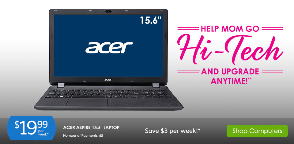 Help Mom go Hi-tech and upgrade anytime!** Shop Computers