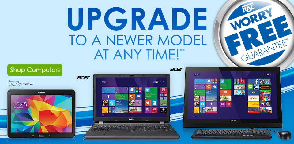 Upgrade to a newer model at any time!**