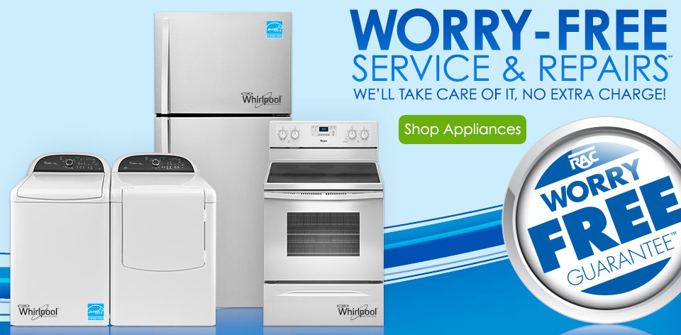 Worry-free service & repairs**. We'll take care of it, no extra charge! Shop Appliances