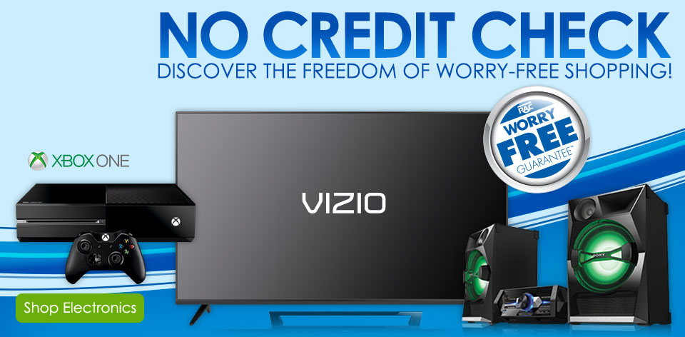 No credit check. Discover the freedom of worry-free shopping! Shop Electronics >
