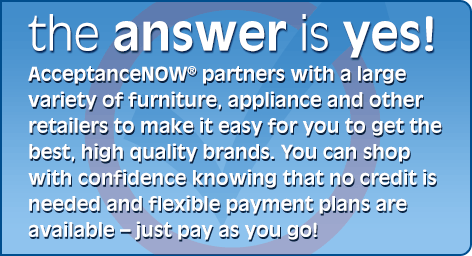 AcceptanceNOW®: Get Furniture, Appliances, Electronics and