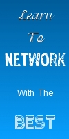 Learn How To Network With the Best